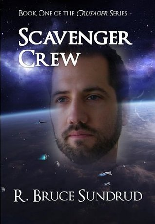 Scavenger Crew (The Crusader Series Book 1)