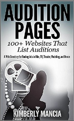 Audition Pages 100+ Websites That List Auditions: A Web Directory for Finding Jobs in Film, TV, Theater, Modeling, and Dance