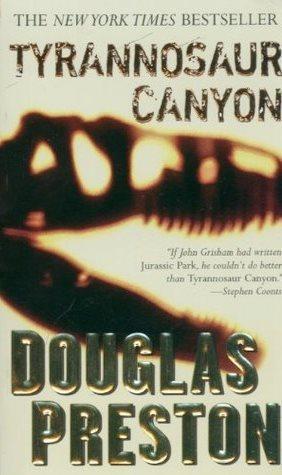 Tyrannosaur Canyon (Wyman Ford #1) by Douglas Preston