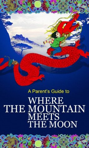 A Parent's Guide to Where the Mountain Meets the Moon