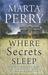 Where Secrets Sleep (House of Secrets #1)