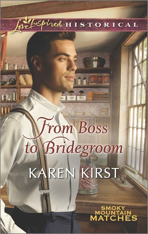 From Boss to Bridegroom (Smoky Mountain Matches, #6)