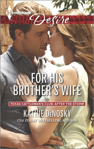 For His Brothers Wife(Texas Cattlemans Club: After the Storm  7)
