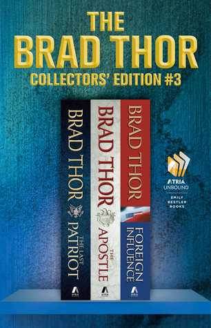 Brad Thor Collectors' Edition #3: The Last Patriot / The Apostle / Foreign Influence (Scott Harvath, #7-9)