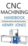 CNC Machining Handbook: The Ultimate Guide for CNC Machining Basics
