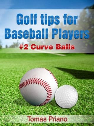 Golf Tips for Baseball Players - Book 2, Curve Balls