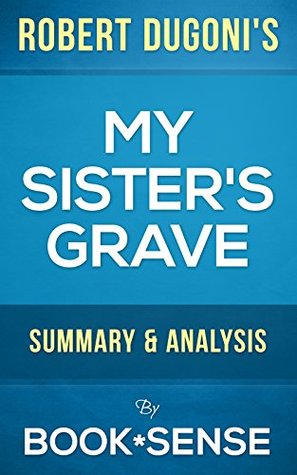 My Sister's Grave by Robert Dugoni | Summary & Analysis