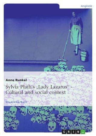 "Sylvia Plath's ""Lady Lazarus"". Cultural and social context"