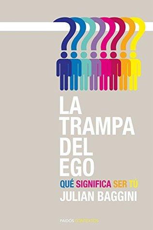 La trampa del ego: Qué significa ser tú