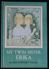 My Twin Sister Erika