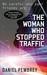 The Woman Who Stopped Traffic by Daniel Pembrey