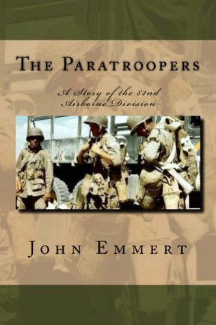 The Paratroopers: A Novel of the 82nd Airborne Division (Airborne Trilogy Book 1)