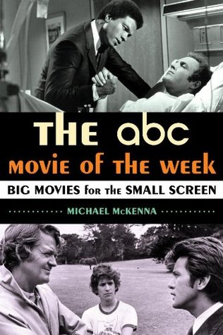 The ABC Movie of the Week by Michael McKenna