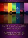 Love's Landscapes Anthology Volume 7