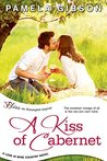 A Kiss of Cabernet (Love in Wine Country #1)