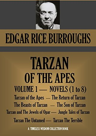 TARZAN OF THE APES. VOLUME 1. BOOKS 1 TO 8. (Timeless Wisdom Collection Book 1201)