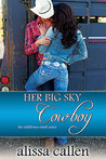 Her Big Sky Cowboy (The Wildflower Ranch #3)