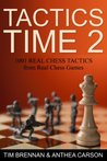 Tactics Time 2 1001 Real Chess Tactics From Real