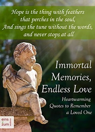 Memories Of A Loved One Quotes Mesmerizing Immortal Memories Endless Love Heartwarming Quotes To Remember A