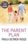 The Parent Plan by Paula Detmer Riggs