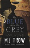 The Blue and the Grey (A Grand & Batchelor Victorian Mystery, #1)