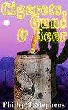 Cigerets, Guns & Beer