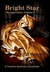 Bright Star: The Apprentice, Volume 2 (The Twelve Systems Chronicles, #2)