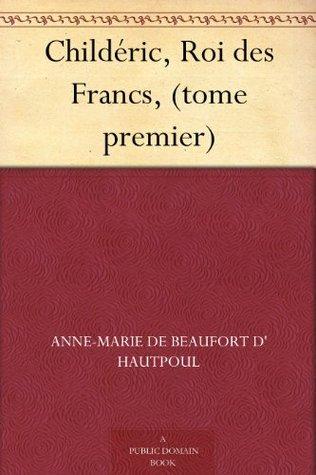 Childéric, Roi des Francs,