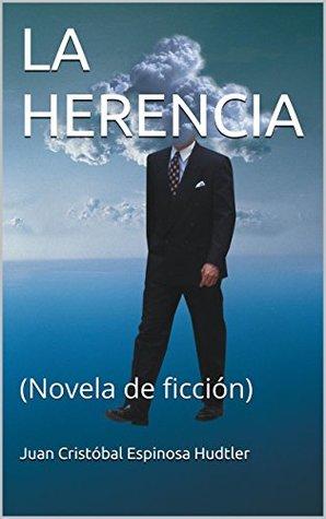 LA HERENCIA: (Novela de ficción)