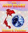 The Acid Diary by Daniel S. Fletcher