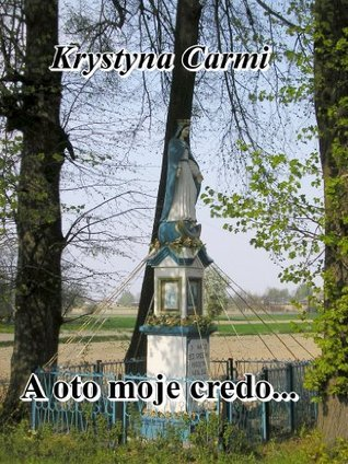 Christian Inspirational Poems: A oto moje credo: Polish Edition