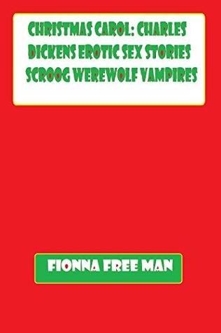 Christmas Carol: Charles Dickens Erotic Sex Stories Scroog Werewolf Vampires