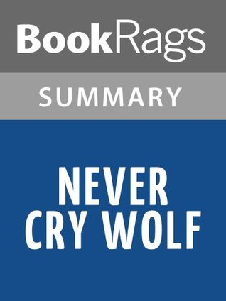 Never Cry Wolf by Farley Mowat l Summary & Study Guide