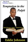 Temptation in the Pulpit: Black Romance Author - Church Drama