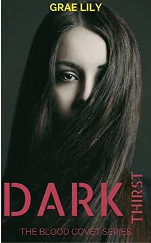 Dark Thirst: The Blood Covet Series