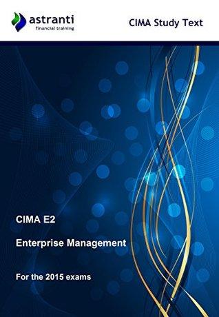 CIMA E2 Enterprise Management: Study Text