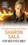 For Her Eyes Only by Sharon Sala