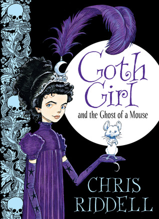 Goth Girl and the Ghost of a Mouse (Goth Girl, #1)