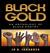 Black Gold: an Anthology of...