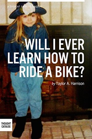 will-i-ever-learn-how-to-ride-a-bike