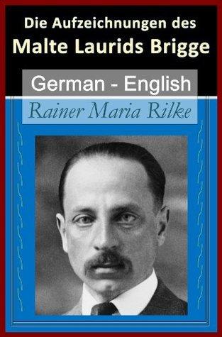 Die Aufzeichnungen des (The Notebooks of) Malte Laurids Brigge - Vol 1 (of 2) [German English Bilingual Edition]