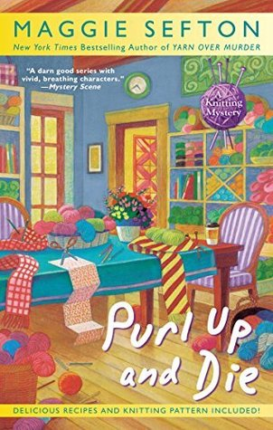Purl Up and Die (A Knitting Mystery, #13)