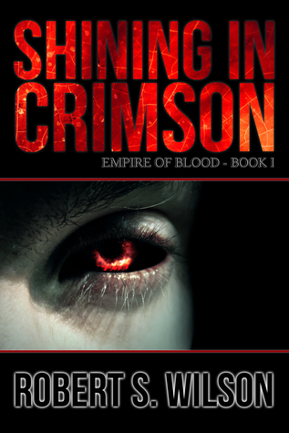 Ebook Shining in Crimson: Empire of Blood Book One by Robert S.  Wilson DOC!