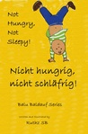 Nicht hungrig, nicht schläfrig/ Not hungry, Not sleepy!