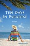 Ten Days In Paradise by Linda Abbott