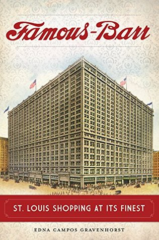 Famous-Barr: St. Louis Shopping at Its Finest (Landmark Department Stores)