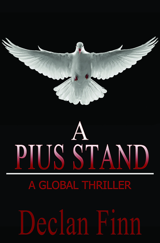 A Pius Stand: A Global Thriller(The Pius Trilogy 3)