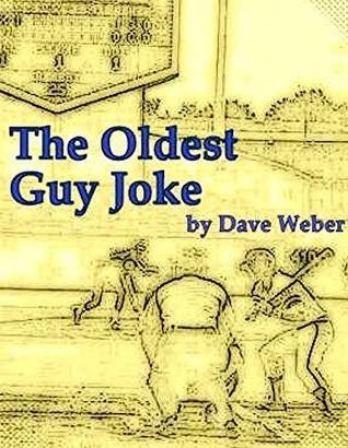 The Oldest Guy Joke: A Trilogy of Families, Fame & Baseball