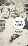 White Matter: A Memoir of Family and Medicine