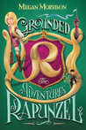 Grounded: The Adventures of Rapunzel (Tyme #1)